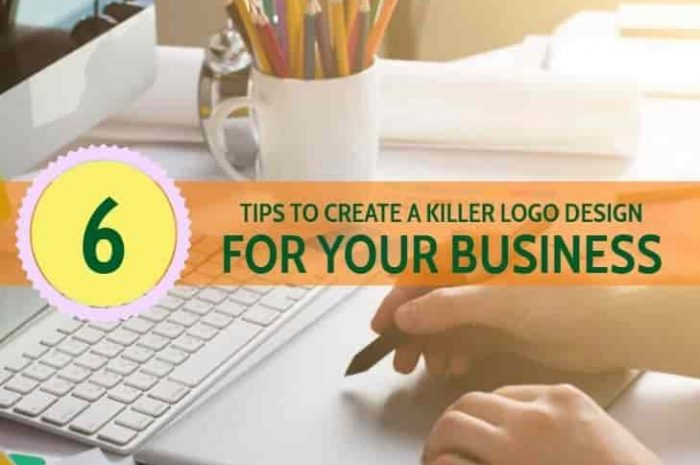 6 Tips to Create a Killer Logo Design for Your Business